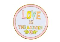 Pins Love is the answer