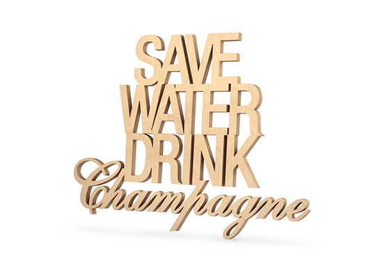 """""""Save water drink Champagne"""" or - Format L"""
