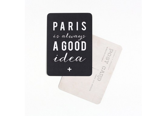 Carte postale Paris is always a good idea - ardoise